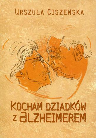 Okładka książki/ebooka Kocham dziadków z Alzheimerem