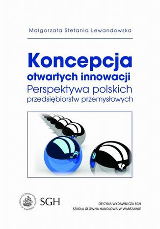 Okładka książki/ebooka Koncepcja otwartych innowacji. Perspektywa polskich przedsiębiorstw przemysłowych