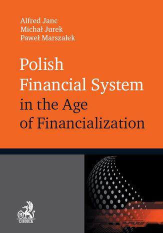 Okładka książki/ebooka Polish Financial System in the Age of Financialisation