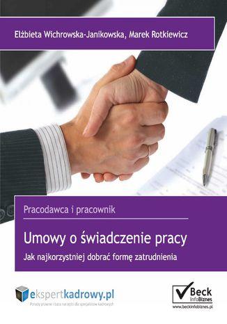 Okładka książki/ebooka Umowy o świadczenie pracy. Jak najkorzystniej dobrać formę zatrudnienia
