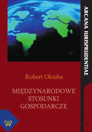 Okładka książki/ebooka Międzynarodowe stosunki gospodarcze