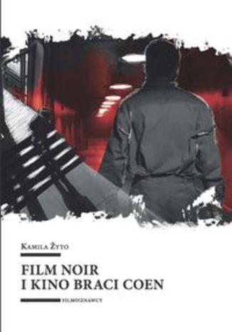 Okładka książki/ebooka Film noir i kino braci Coen