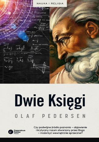 Okładka książki/ebooka Dwie Księgi. Z dziejów relacji między nauką a teologią