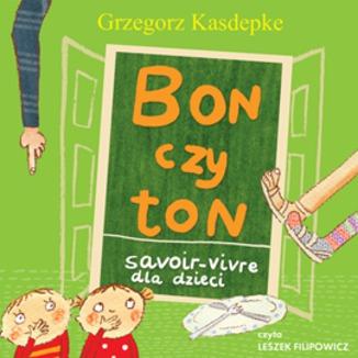 Okładka książki Bon czy ton. Savoir- vivre dla dzieci. Wydanie 2