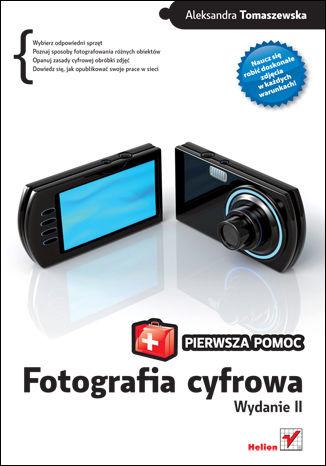 Okładka książki/ebooka Fotografia cyfrowa. Pierwsza pomoc. Wydanie II