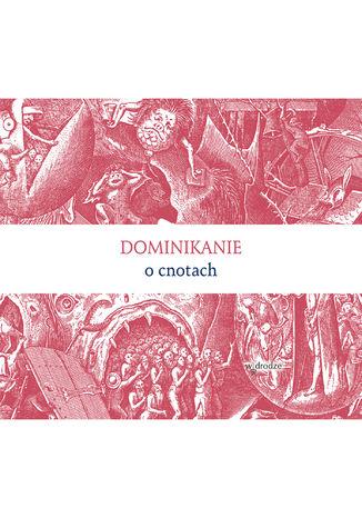 Okładka książki/ebooka Dominikanie o cnotach