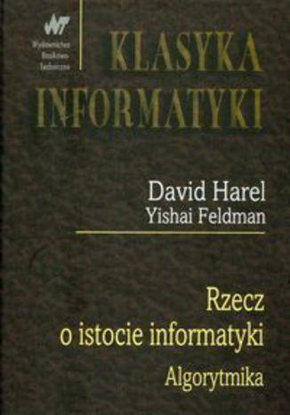 Okładka książki/ebooka Rzecz o istocie informatyki algorytmika