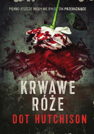 Okładka książki/ebooka Krwawe róże