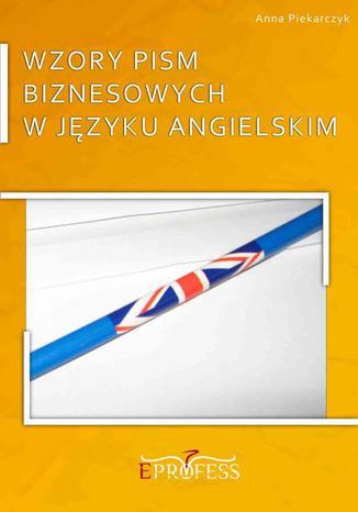 Okładka książki/ebooka Wzory Pism Biznesowych w Języku Angielskim