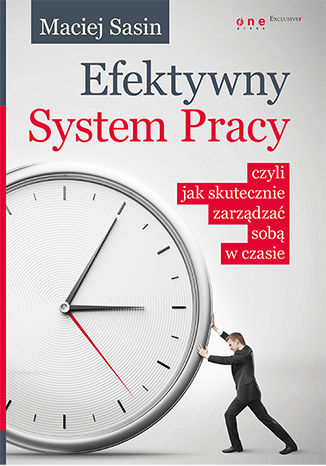 Okładka książki/ebooka Efektywny System Pracy, czyli jak skutecznie zarządzać sobą w czasie