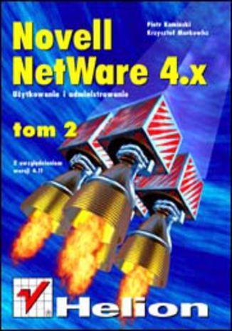 Okładka książki/ebooka Novell Netware 4 - użytkowanie i administrowanie t. II, z uwzględnieniem wersji 4.11