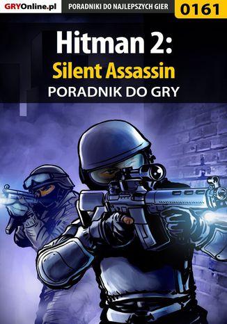 Okładka książki/ebooka Hitman 2: Silent Assassin - poradnik do gry