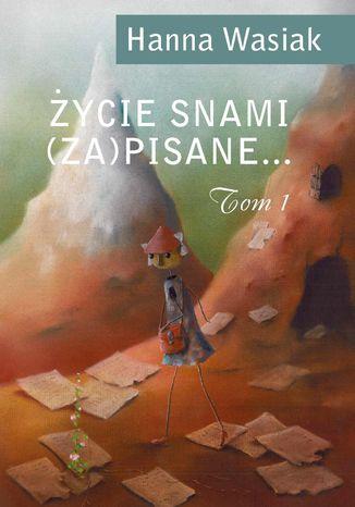 Okładka książki/ebooka Życie snami (za)pisane