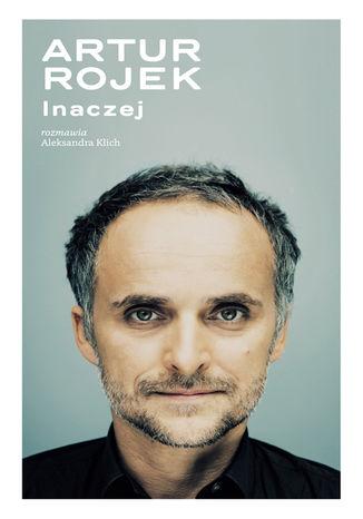Okładka książki/ebooka Artur Rojek. Inaczej