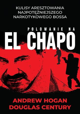 Okładka książki Polowanie na El Chapo