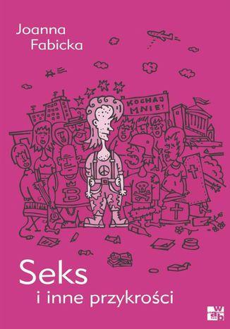 Okładka książki/ebooka Seks i inne przykrości. T. 3