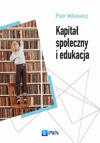 Okładka książki/ebooka Kapitał społeczny i edukacja