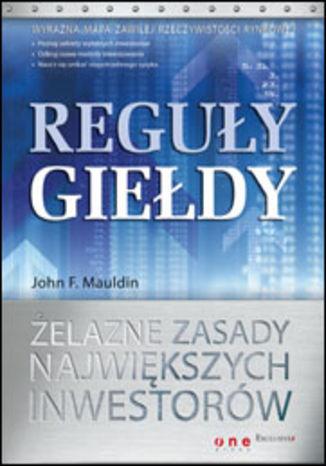 Okładka książki/ebooka Reguły giełdy. Żelazne zasady największych inwestorów