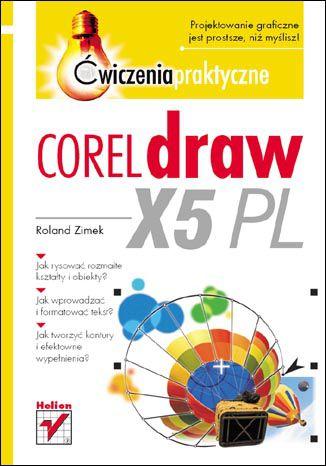 Okładka książki/ebooka CorelDRAW X5 PL. Ćwiczenia praktyczne