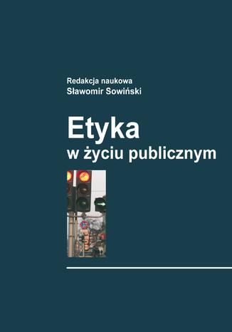 Okładka książki/ebooka Etyka w życiu publicznym