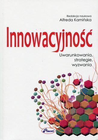 Okładka książki/ebooka Innowacyjność. Uwarunkowania, strategie, wyzwania