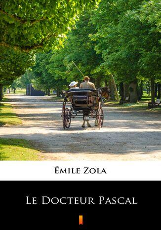 Okładka książki/ebooka Le Docteur Pascal