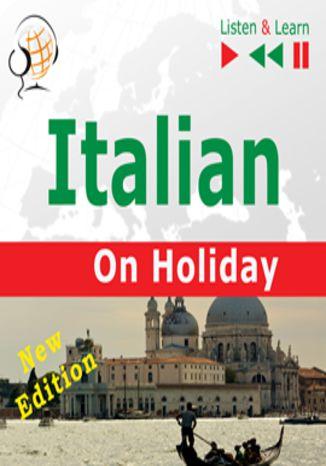 Okładka książki/ebooka Italian on Holiday: In vacanza  New edition (Proficiency level: B1-B2  Listen & Learn)
