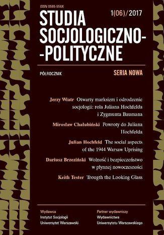 Okładka książki/ebooka Studia Socjologiczno-Polityczne 2017/1 (06). Seria Nowa. Dziedzictwo Juliana Hochfelda i Zygmunta Baumana