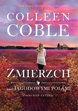 Okładka książki/ebooka Zmierzch nad jagodowymi polami Tom 3 Nad zatoką