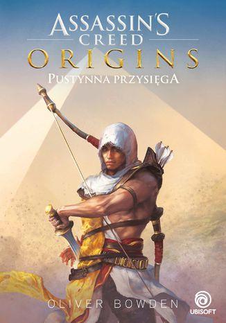 Okładka książki/ebooka Assassin's Creed: Origins. Pustynna przysięga