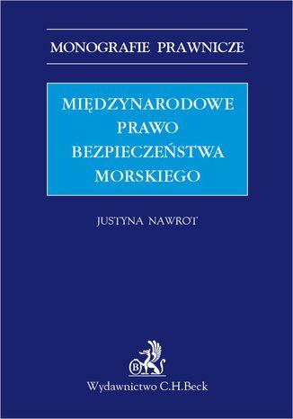 Okładka książki/ebooka Międzynarodowe prawo bezpieczeństwa morskiego