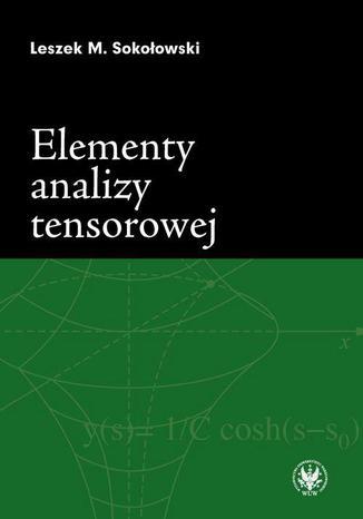 Okładka książki/ebooka Elementy analizy tensorowej