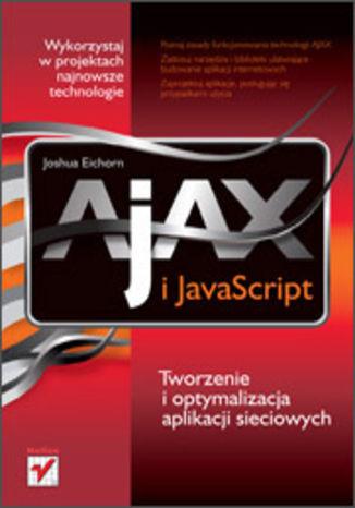 Okładka książki AJAX i JavaScript. Tworzenie i optymalizacja aplikacji sieciowych