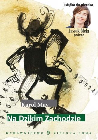 Okładka książki/ebooka Na Dzikim Zachodzie