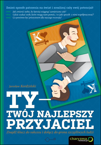 Okładka książki/ebooka Ty - Twój najlepszy przyjaciel. Znajdź klucz do sukcesu i dołącz do grona szczęśliwych ludzi