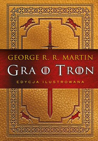 Okładka książki/ebooka Gra o tron (edycja ilustrowana)