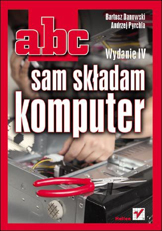 Okładka książki/ebooka ABC sam składam komputer. Wydanie IV