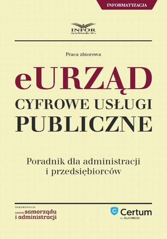 Okładka książki/ebooka E-urząd Cyfrowe usługi publiczne. Poradnik dla administracji i przedsiębiorców