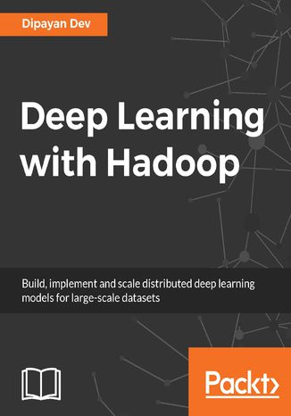 Okładka książki/ebooka Deep Learning with Hadoop