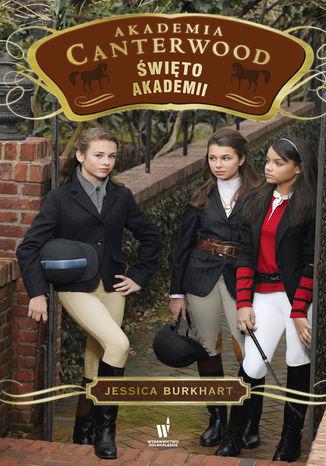 Okładka książki/ebooka Akademia Canterwood (tom 8). Święto Akademii