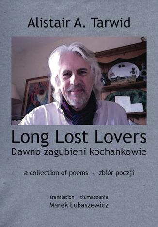 Okładka książki/ebooka Long Lost Lovers / Dawno zagubieni kochankowie