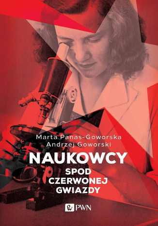 Okładka książki/ebooka Naukowcy spod czerwonej gwiazdy