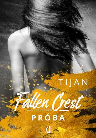 Okładka książki/ebooka Próba. Fallen Crest. Tom 4