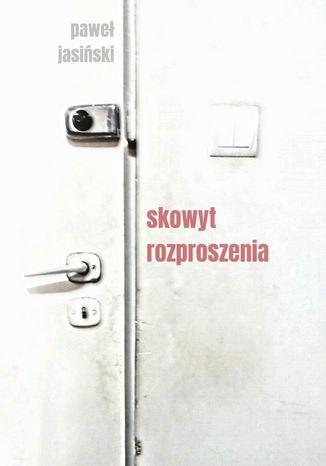 Okładka książki/ebooka Skowyt rozproszenia