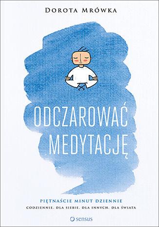 Okładka książki/ebooka Odczarować medytację