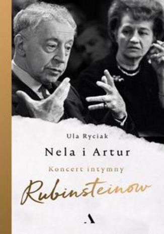 Okładka książki Nela i Artur Koncert intymny Rubinsteinów