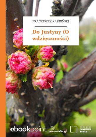 Okładka książki/ebooka Do Justyny (O wdzięczności)