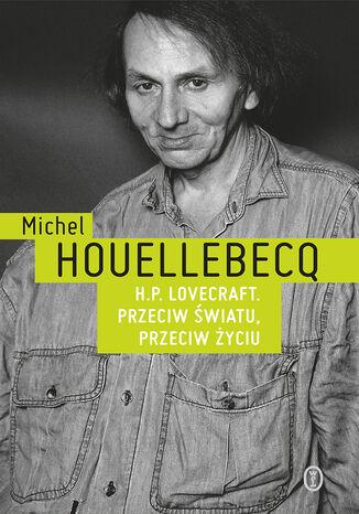 Okładka książki/ebooka H.P. Lovecraft. Przeciw światu, przeciw życiu
