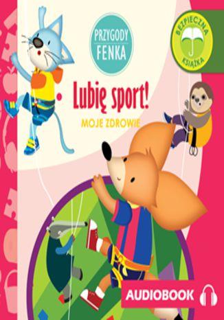 Okładka książki/ebooka Przygody Fenka. Lubię sport!
