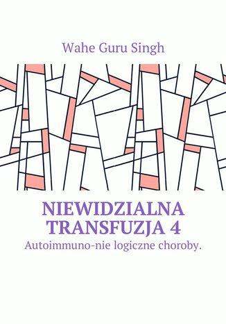 Okładka książki/ebooka Niewidzialna transfuzja4